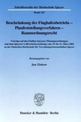 Beschränkung des Flughafenbetriebs - Planfeststellungsverfahren - Raumordnungsrecht.