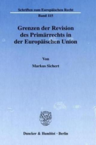 Grenzen der Revision des Primärrechts in der Europäischen Union.