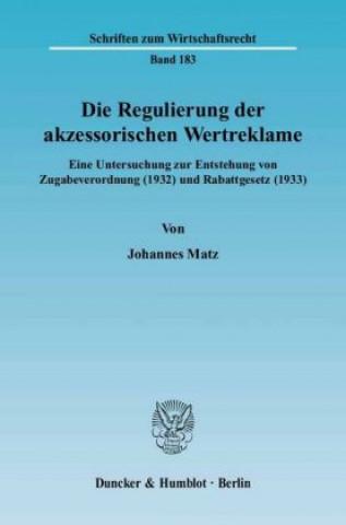Die Regulierung der akzessorischen Wertreklame.