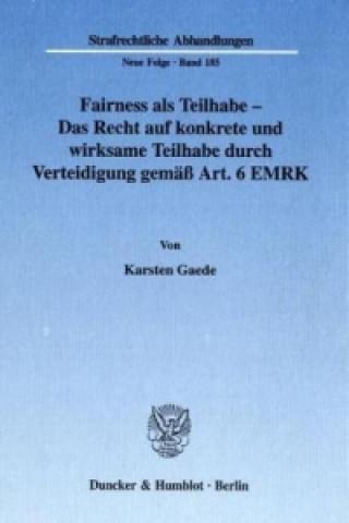 Fairness als Teilhabe - Das Recht auf konkrete und wirksame Teilhabe durch Verteidigung gemäß Art. 6 EMRK
