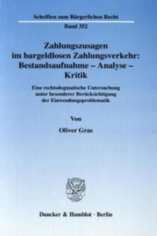 Zahlungszusagen im bargeldlosen Zahlungsverkehr: Bestandsaufnahme - Analyse - Kritik.