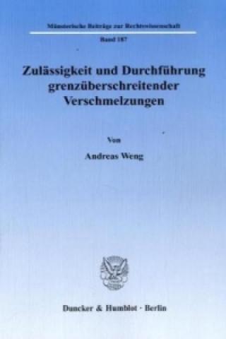 Zulässigkeit und Durchführung grenzüberschreitender Verschmelzungen