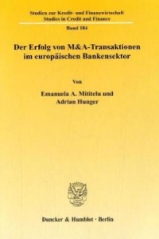 Der Erfolg von M&A-Transaktionen im europäischen Bankensektor.