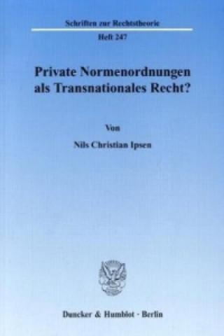 Private Normenordnungen als Transnationales Recht?
