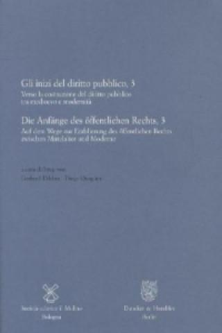 Die Anfänge des öffentlichen Rechts, 3 / Gli inizi del diritto pubblico, 3.. Bd.3