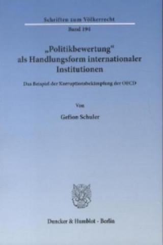 Politikbewertung als Handlungsform internationaler Institutionen.