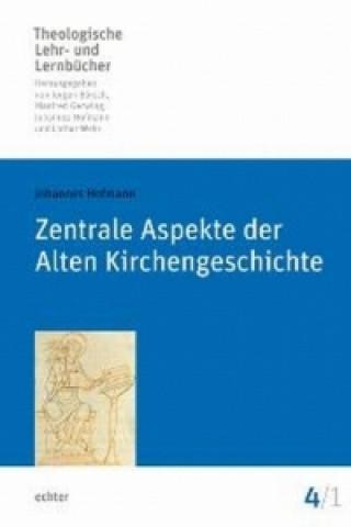 Zentrale Aspekte der Alten Kirchengeschichte. Tl.1