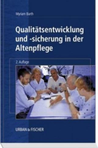 Qualitätsentwicklung und -sicherung in der Altenpflege