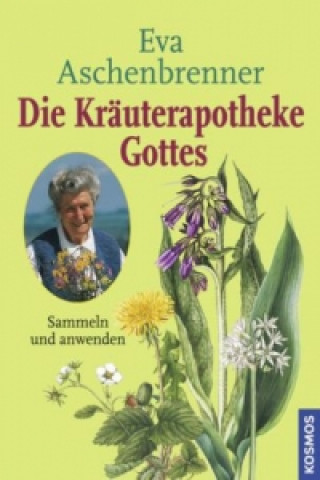 Die Kräuterapotheke Gottes. Bd.1
