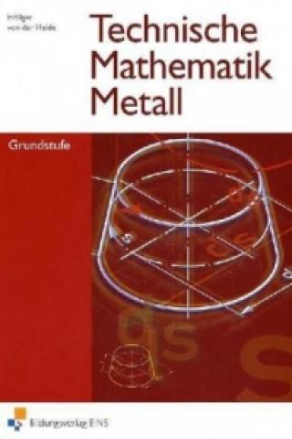 Technische Mathematik Metall, Grundstufe