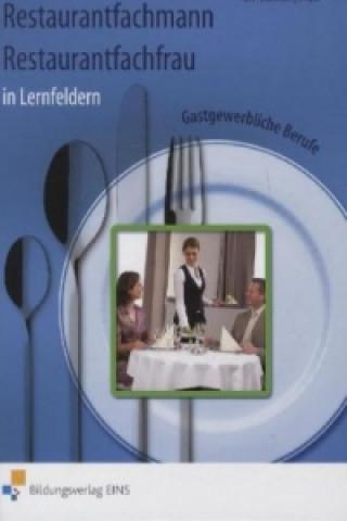 Gastgewerbliche Berufe: Restaurantfachmann, Restaurantfachfrau in Lernfeldern