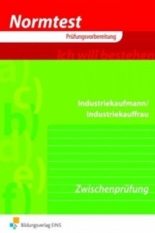 Industriekaufmann/Industriekauffrau, Vorbereitung auf die Zwischenprüfung