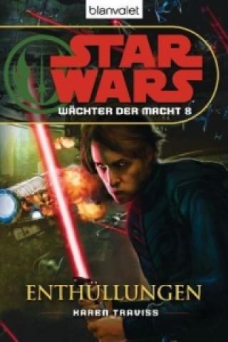 Star Wars, Wächter der Macht - Enthüllungen