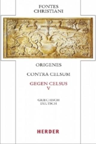 Gegen Celsus. Contra Celsum. Tl.5