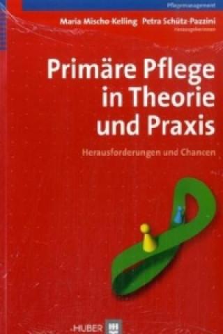 Primäre Pflege in Theorie und Praxis