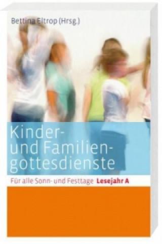 Kinder- und Familiengottesdienste für alle Sonn- und Festtage, Lesejahr A