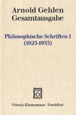 Philosophische Schriften I (1925-1933). Tl.1