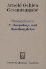 Philosophische Anthropologie und Handlungslehre