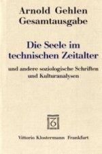 Die Seele im technischen Zeitalter und andere sozialpsychologische, soziologische und kulturanalytische Schriften