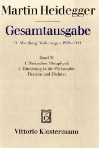 Nietzsches Metaphysik. Einleitung in die Philosophie - Denken und Dichten