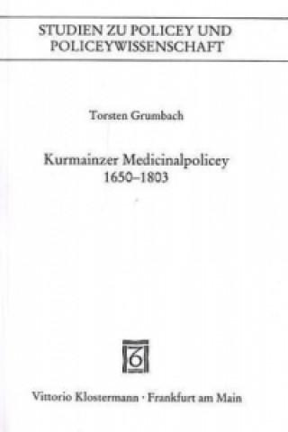 Kurmainzer Medicinalpolicey 1650-1803