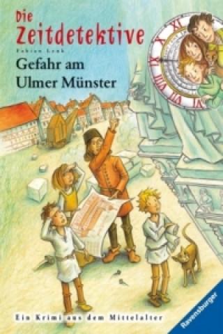 Die Zeitdetektive - Gefahr am Ulmer Münster