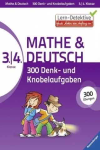 3./4. Klasse Mathe & Deutsch. 300 Denk- und Knobelaufgaben