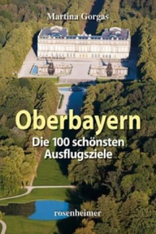 Oberbayern, Die 100 schönsten Ausflugsziele