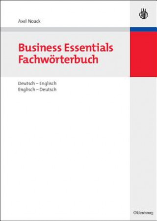 Business Essentials: Fachwoerterbuch Deutsch-Englisch Englisch-Deutsch