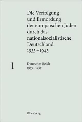Die Verfolgung und Ermordung der europäischen Juden durch das nationalsozialistische Deutschland 1933-1945. Bd.1