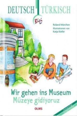 Wir gehen ins Museum, Deutsch-Türkisch. Müzeye gidiyoruz