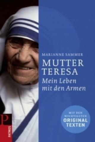Mutter Teresa - Mein Leben mit den Armen