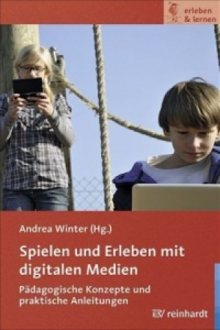 Spielen und Erleben mit digitalen Medien