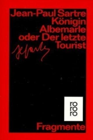 Königin Albemarle oder Der letzte Tourist