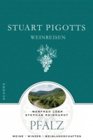 Stuart Pigotts Weinreisen, Pfalz