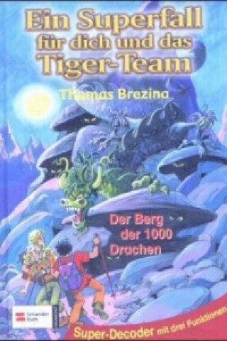 Ein Superfall für dich und das Tiger-Team - Der Berg der 1000 Drachen