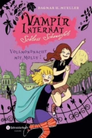 Vampirinternat Schloss Schauerfels - Vollmondnacht mit Molly!