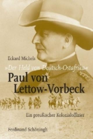 Der Held von Deutsch-Ostafrika: Paul von Lettow-Vorbeck