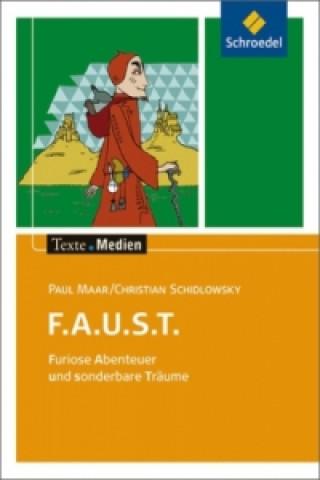 F.A.U.S.T. Furiose Abenteuer und sonderbare Träume, Textausgabe mit Materialien