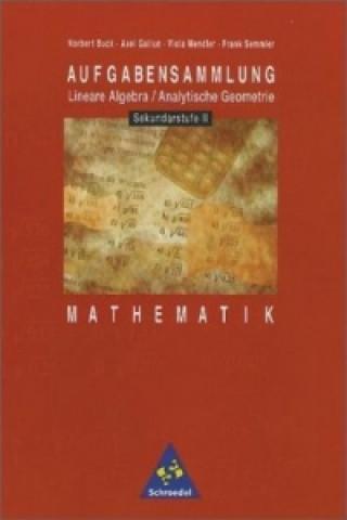 Aufgabensammlung Lineare Algebra / Analytische Geometrie, Mathematik Sekundarstufe II