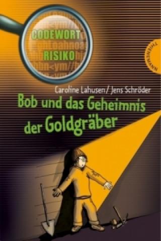 Codewort Risiko - Bob und das Geheimnis der Goldgräber
