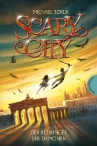 Scary City - Der Bezwinger der Dämonen