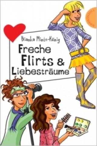 Freche Flirts & Liebesträume