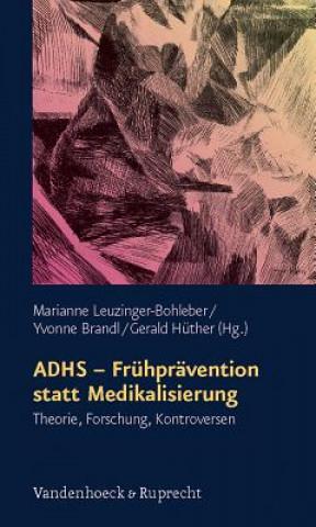 ADHS, Frühprävention statt Medikalisierung