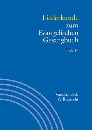 Liederkunde zum Evangelischen Gesangbuch. H.17