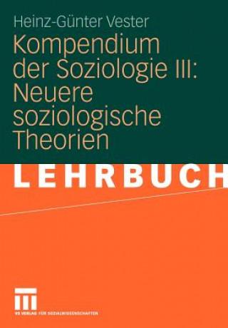 Kompendium Der Soziologie III: Neuere Soziologische Theorien