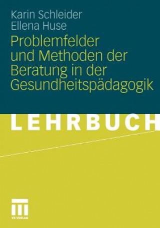 Problemfelder Und Methoden Der Beratung in Der Gesundheitsp dagogik