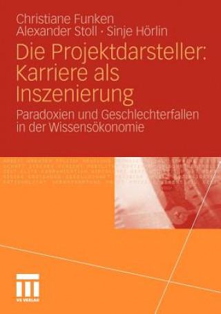Die Projektdarsteller: Karriere ALS Inszenierung