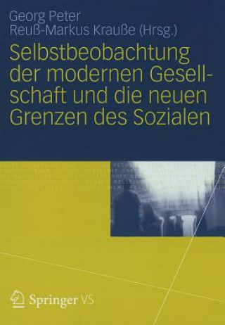 Selbstbeobachtung der Modernen Gesellschaft Und die Neuen Grenzen Des Sozialen