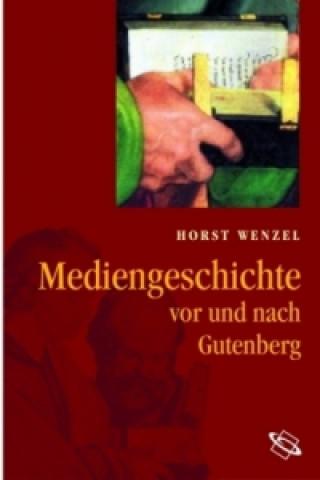 Mediengeschichte vor und nach Gutenberg